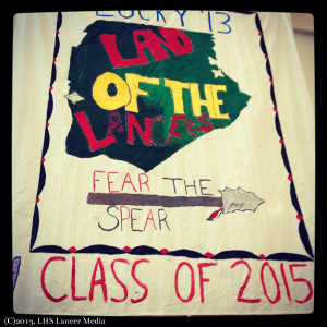 "The Class of 2015's banner, ""Land of the Lancers"""