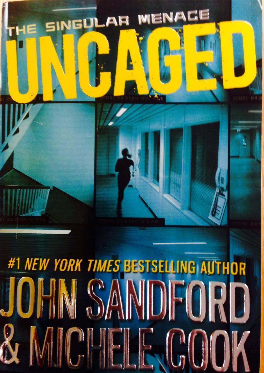 Uncaged The Singular Menace Book 1 John Sandford & Michele Cook - Hibbing Public Library