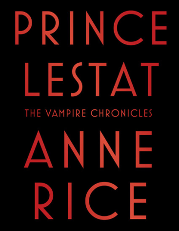 "The Vampire Chronicles rise from the grave with latest novel ""Prince Lestat"""