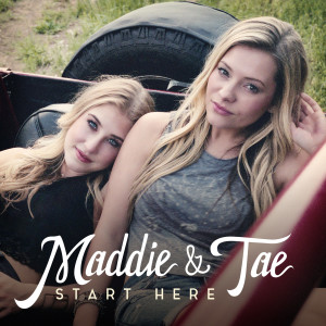 Album Review: Start Here–Country duo Maddie and Tae's first album is a good start to a career