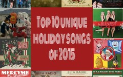 Top 10 of 2015: Unique holiday songs to celebrate the season
