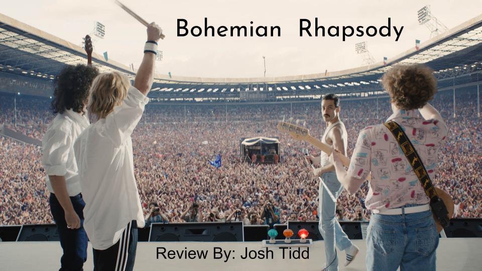 Josh Tidd reviews the music biopic Bohemian Rhapsody