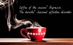 Coffee of the season? Depresso. The barista? Seasonal affective disorder