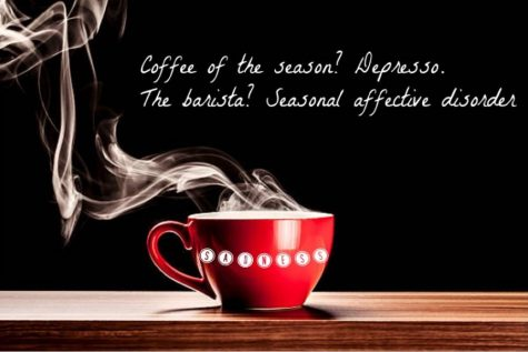 Coffee of the season? Depresso. The barista? Seasonal affective disorder