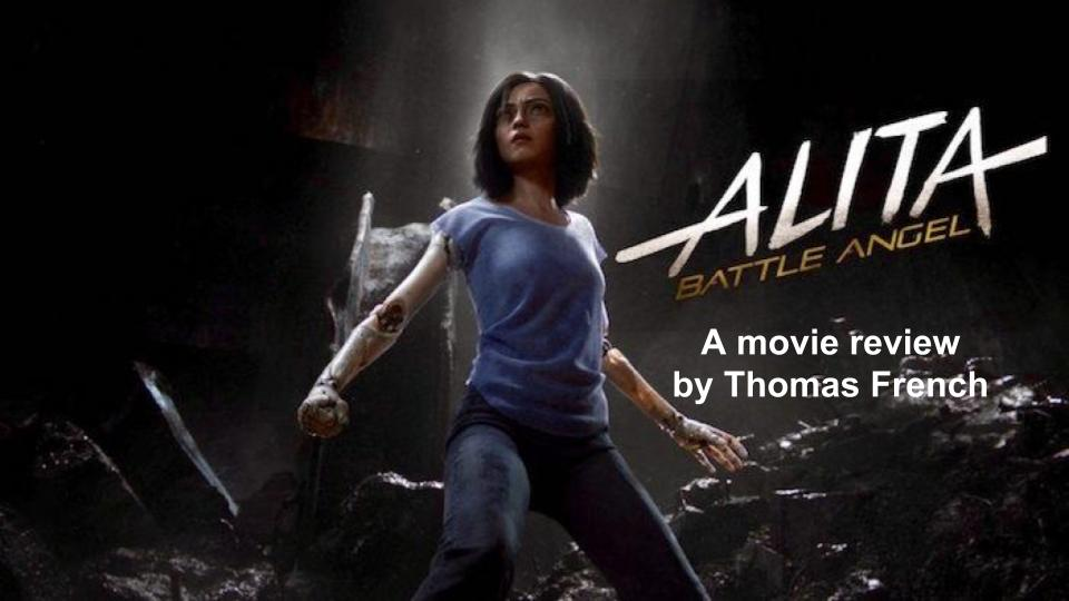 graphic by Thomas French Thomas French reviews the action movie Alita: Battle Angel