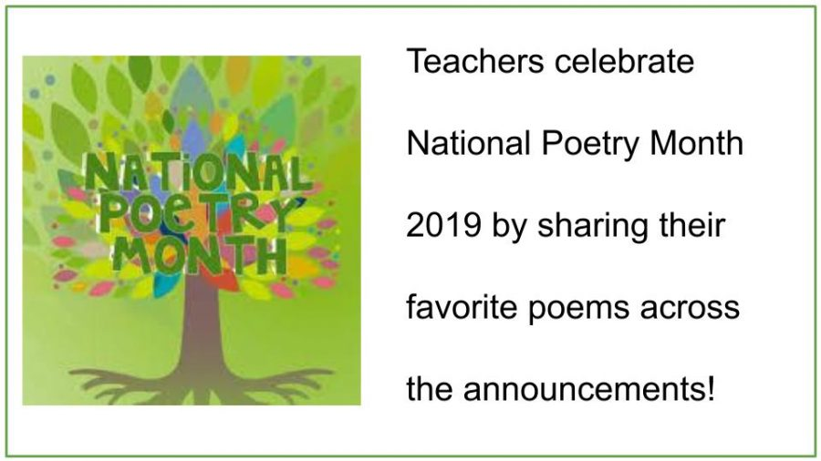 Teachers are celebrating Poetry Month on the announcements throughout April.