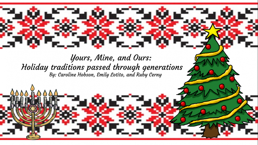 Yours, Mine and Ours: Holiday traditions passed through generations