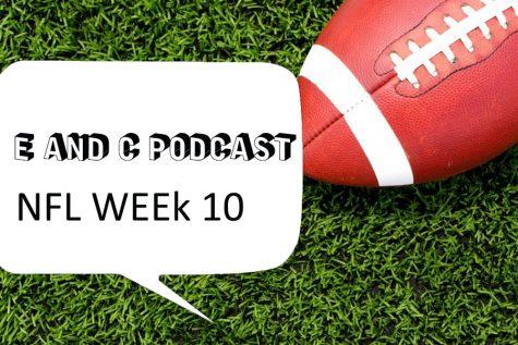 E & C NFL Podcast: Week 10