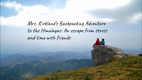 Mrs. Kirkland's Backpacking Adventure to the Himalayas: An escape from stress and time with friends