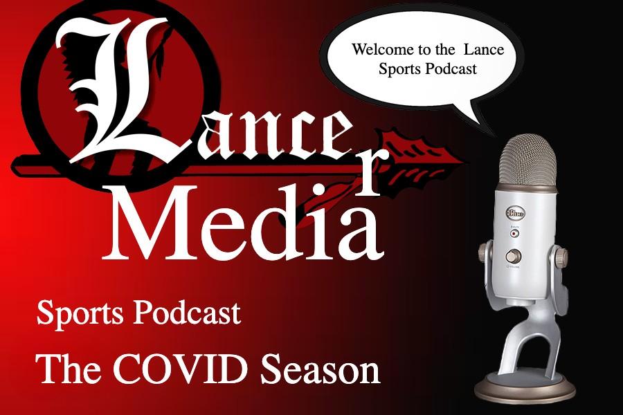 Lancer Media Sports Podcast The COVID Season